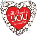 "All I Need Is You And Chocolate 18"" Inch Foil Balloons"