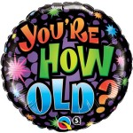 Qualatex 18 Inch Birthday You Are How Old Round Foil Balloon